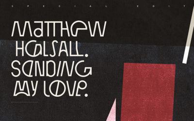 Matthew Halsall – 'Sending My Love' Special Edition Mix